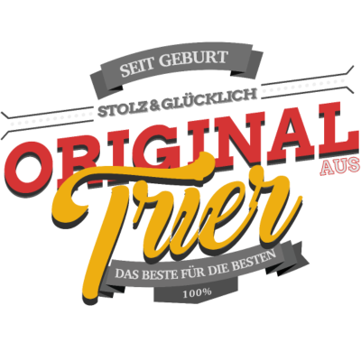 Original aus Trier - Original aus Trier - Trierin,Trierer,Trier