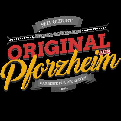 Original aus Pforzheim - Original aus Pforzheim - Pforzheimerin,Pforzheimer,Pforzheim