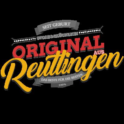 Original aus Reutlingen - Original aus Reutlingen - Reutlingenerin,Reutlingener,Reutlingen