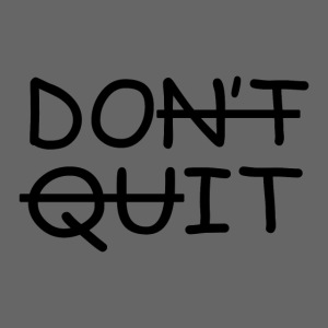 Don't Quit, Do It