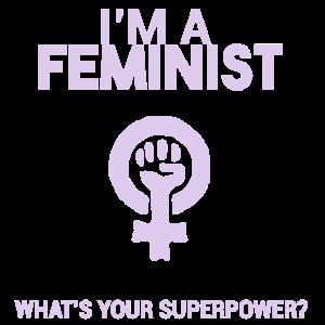 Ich bin eine Feministin, was Ihre Supermacht ist?