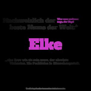 Ich bin Elke - Elke als Vorname