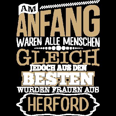 HERFORD, wo die Besten Frauen herkommen - HERFORD, wo die Besten Frauen herkommen - lustige,lustig,Stadt,Sprüche,Spruch,Ort,HERFORD,Frauen,Frau,Besten