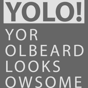YOLO Yor Olbeard