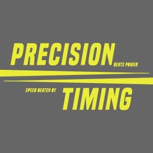 PRECISION & TIMING