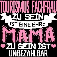 TOURISMUS-FACHFRAU - Mama sein ist unbezahlbar