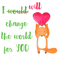 I Will Change The World For You