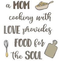 A mom cooking with love provides food for the soul