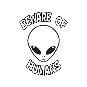 Beware of Humans