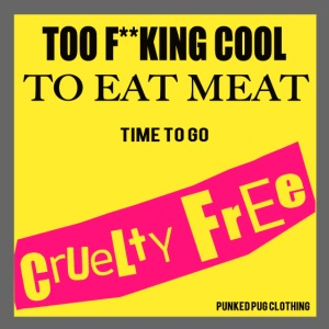 Too Cool To Eat Meat