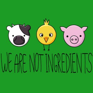 Vegan - We are not ingredients