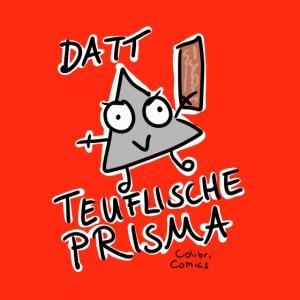 Datt teuflische Prisma (Hintergrund rot)