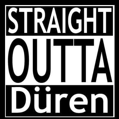 Straight outta Düren - Deine Stadt, deine Heimat, deine DNA! Zeig wo du her kommst! - Alaaf,tradition,dialekt,kölsch,kölle,colonia,karneval,Nordrhein-Westfalen,outta,straight,Düren,Rheinland