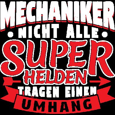 NICHT ALLE SUPERHELDEN TRAGEN UMHANG - MECHANIKER - Nicht alle Superhelden tragen einen Umhang - Mechaniker. - umhang,superheld,mechanikerin,mechanik,mechanics,maschinen,maschine,job,beruf,arbeit,Mechaniker