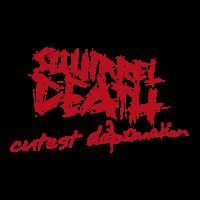 SQUIRREL DEATH - Schriftzug 'cutest deformation'