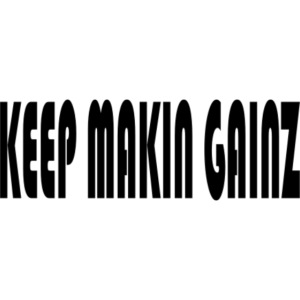 KeepMakinGainz_black