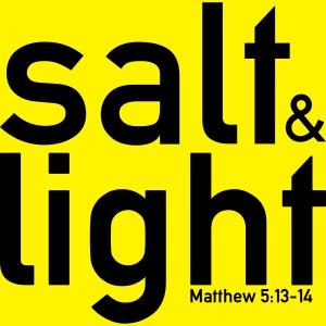 Salt & Light - Matthew 5: 13-14