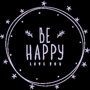 Sei glücklich Liebe dich