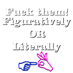 Fuck them!