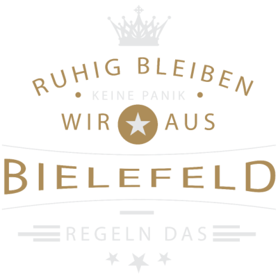 Ruhig bleiben Bielefeld - Ruhig bleiben, keine Panik, wir aus Bielefeld regeln das - Builefeld,Builefeild,Bielefelderin,Bielefelder,Bielefeld,Beilefeld,0521,05209,05208,05206,05205,05203,05202