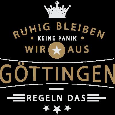 Ruhig bleiben Göttingen - Ruhig bleiben, keine Panik, wir aus Göttingen regeln das - Göttingerin,Göttinger,Göttingen,0551