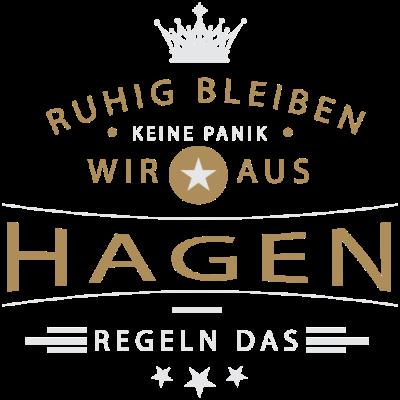 Ruhig bleiben Hagen - Ruhig bleiben, keine Panik, wir aus Hagen regeln das - Hagenerin,Hagener,Hagen,02337,02334,02331,02304