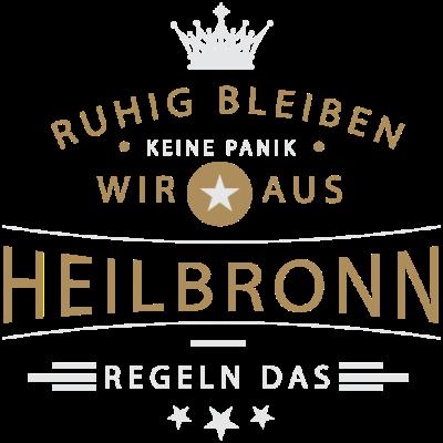 Ruhig bleiben Heilbronn - Ruhig bleiben, keine Panik, wir aus Heilbronn regeln das - Heilbronnerin,Heilbronner,Heilbronn,07131,07066