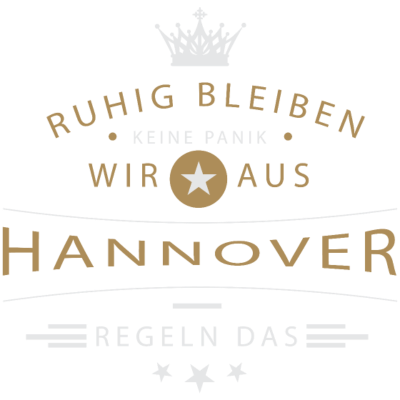 Ruhig bleiben Hannover - Ruhig bleiben, keine Panik, wir aus Hannover regeln das - Landeshauptstadt (von Niedersachsen),Hauptstadt des Landes Niedersachsen,Hannoveranerin,Hannoveraner,Hannover,0511
