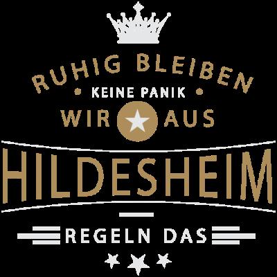 Ruhig bleiben Hildesheim - Ruhig bleiben, keine Panik, wir aus Hildesheim regeln das - Hildesheimerin,Hildesheimer,Hildesheim,05121