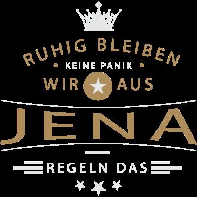 Ruhig bleiben Jena - Ruhig bleiben, keine Panik, wir aus Jena regeln das - Jenarerin,Jenarer,Jena,036425,03641