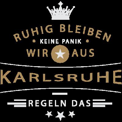 Ruhig bleiben Karlsruhe - Ruhig bleiben, keine Panik, wir aus Karlsruhe regeln das - oberstes deutsches Gericht,Verfassungshüter,Karlsruhe,Bundesverfassungsgericht,0721