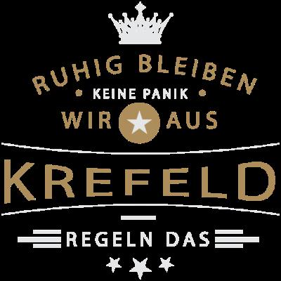 Ruhig bleiben Krefeld - Ruhig bleiben, keine Panik, wir aus Krefeld regeln das - Seidenweberstadt,Krefelderin,Krefelder,Krefeld,02151
