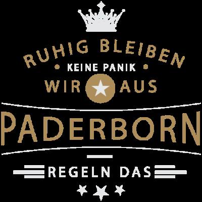 Ruhig bleiben Paderborn - Ruhig bleiben, keine Panik, wir aus Paderborn regeln das - Paderbornerin,Paderborner,Paderborn,05293,05254,05252,05251