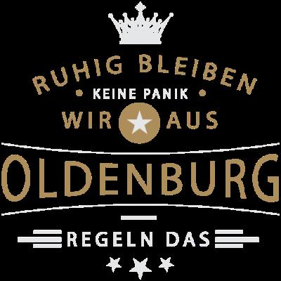 Ruhig bleiben Oldenburg - Ruhig bleiben, keine Panik, wir aus Oldenburg regeln das - Oldenburgerin,Oldenburger,Oldenburg,0441,04361