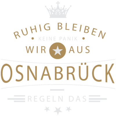 Ruhig bleiben Osnabrück - Ruhig bleiben, keine Panik, wir aus Osnabrück regeln das - Osnabrückerin,Osnabrücker,Osnabrück,0541,05407,05406,05402