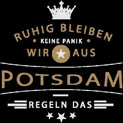 Ruhig bleiben Potsdam - Ruhig bleiben, keine Panik, wir aus Potsdam regeln das - Potsdamerin,Potsdamer,Potsdam,033208,033201,0331