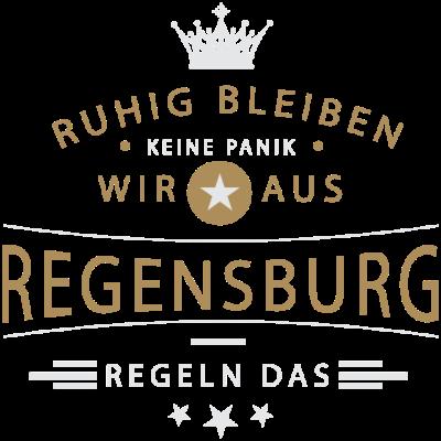Ruhig bleiben Regensburg - Ruhig bleiben, keine Panik, wir aus Regensburg regeln das - Regensburgerin,Regensburger,Regensburg,0941