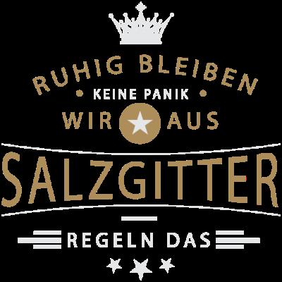 Ruhig bleiben Salzgitter - Ruhig bleiben, keine Panik, wir aus Salzgitter regeln das - Üfingen,Sauingen,Salzgittererin,Salzgitterer,Salzgitter,Gut Nienrode,05341,05339,05300