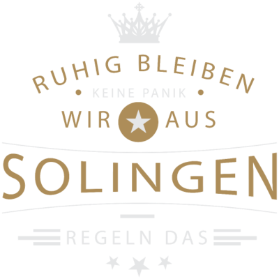 Ruhig bleiben Solingen - Ruhig bleiben, keine Panik, wir aus Solingen regeln das - Solingerin,Solinger,Solingen,Höhrath,02196,0212
