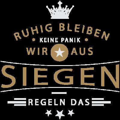 Ruhig bleiben Siegen - Ruhig bleiben, keine Panik, wir aus Siegen regeln das - Siegenerin,Siegener,Siegen,02737,02732,0271