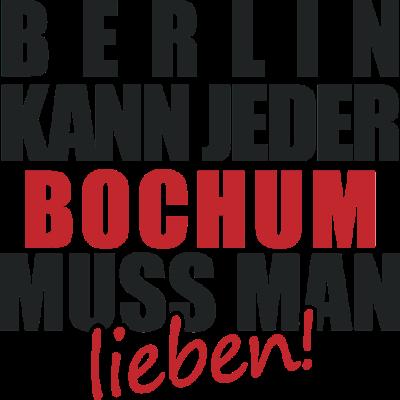 Berlin kann jeder BOCHUM muss man lieben - Stadt, Lieben, Berlin kann jeder, Design, Land, Bundesland, Deutschland, Sprüche, Spruch, Lustig, deine stadt, Lokal, Shirt - lieben,deine stadt,Stadt,Sprüche,Spruch,Shirt,Lustig,Lokal,Lieben,Land,Deutschland,Design,Bundesland,Bochum,Berlin kann jeder,Berlin