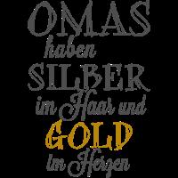 Omas haben Silber im Haar und Gold im Herzen