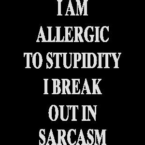 Allergic to Stupidity - Sarkasmus