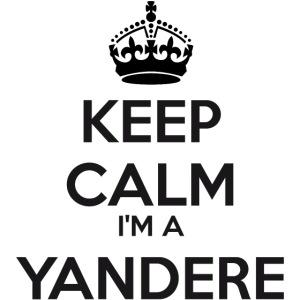 Yandere keep calm