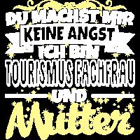 TOURISMUS FACHFRAU und Mutter - Keine Angst