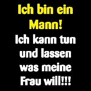Mann tut was Frau will!