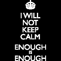 Ich werde nicht ruhig bleiben - genug ist genug