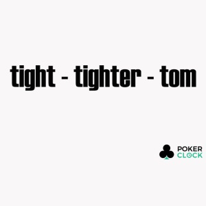 tight - tighter - tom