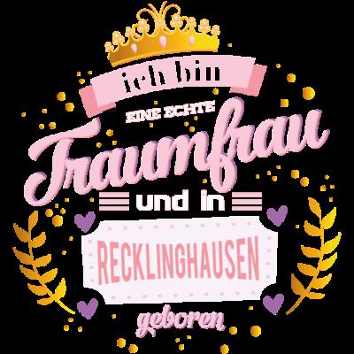 Recklinghausen Traumfrau - Ich bin eine echte Traumfrau und in Recklinghausen geboren - Wiegenfest,Vollendung eines Lebensjahres,Traumfrau,Recklinghausenerin,Recklinghausener,Recklinghausen,Purzeltag,Geburtstag,Frau seiner Träume,Frau,Ehrentag,02361
