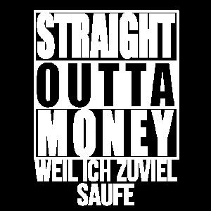 WEIL ICH ZUVIEL SAUFE - Straight Outta Money